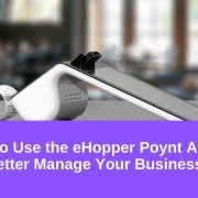 How to Use the eHopper Poynt App to Better Manage your Business