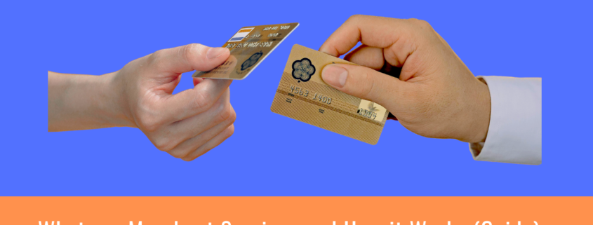 What-are-merchant-services-and -how-it-works-guide