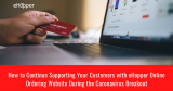 How to Continue Supporting Your Customers with eHopper Online Ordering Website During the Coronavirus Breakout