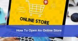 How to Open an Online Store