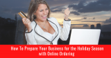 How to Prepare Your Business for the Holiday Season with Online Ordering